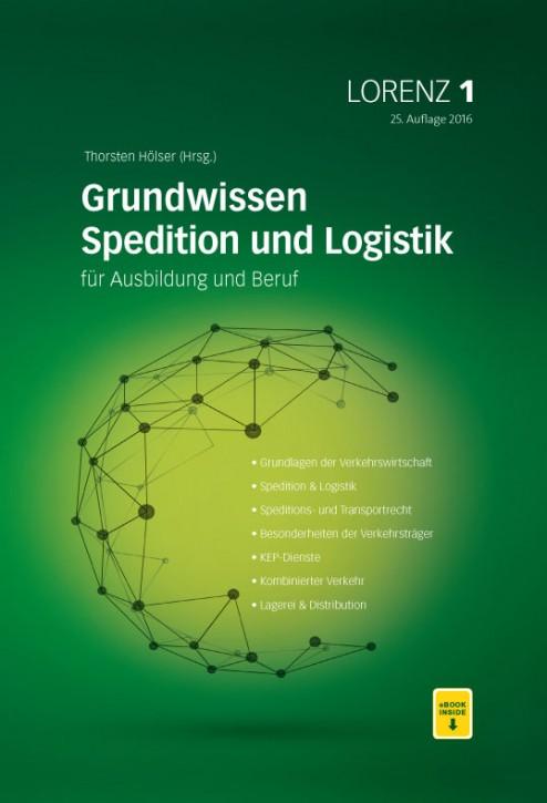 LORENZ 1 Grundwissen für Spedition und Logistik für Ausbildung und Beruf, 25. Auflage 2016