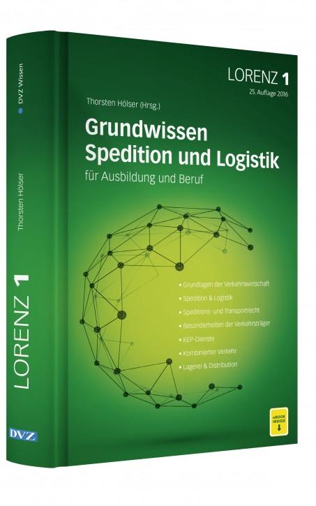 LORENZ 1 Leitfaden für Spediteure und Logistiker in Ausbildung und Beruf, 25. Auflage 2016