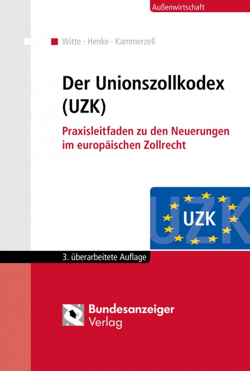Der Unionszollkodex (UZK) 3. aktualisierte Ausgabe 2017