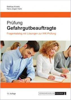 Prüfung Gefahrgutbeauftragte 13. Auflage