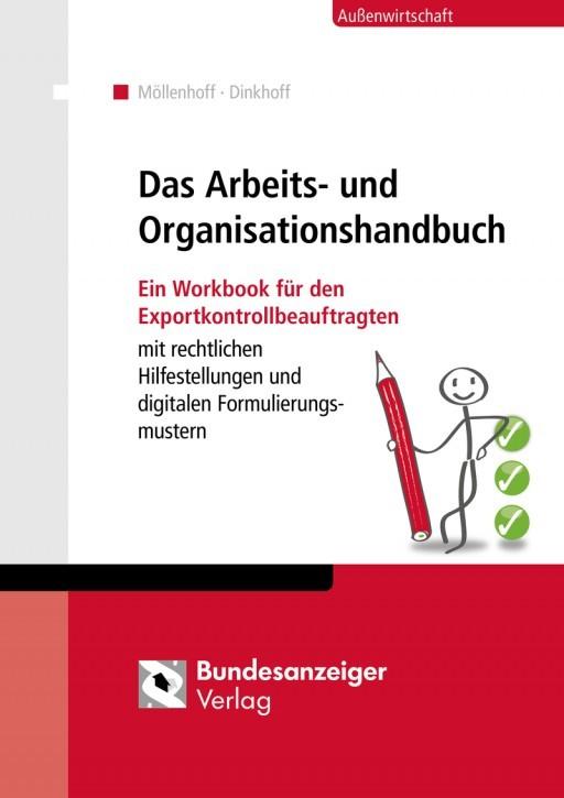 """Das Arbeits- und Organisationshandbuch - Das """"A"""" und """"O"""" der Exportkontrolle – mit Formulierungsmustern!"""